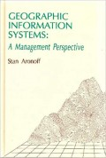 Geographic Information Systems : A Management Perspective